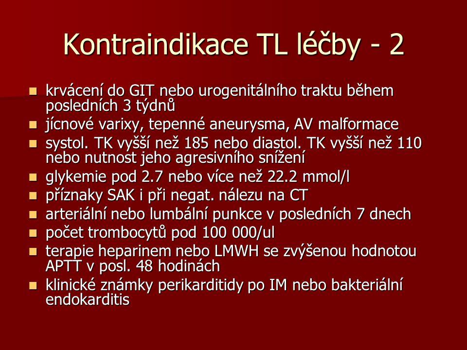 Kontraindikace TL léčby - 2 krvácení do GIT nebo urogenitálního traktu během posledních 3 týdnů krvácení do GIT nebo urogenitálního traktu během posledních 3 týdnů jícnové varixy, tepenné aneurysma, AV malformace jícnové varixy, tepenné aneurysma, AV malformace systol.