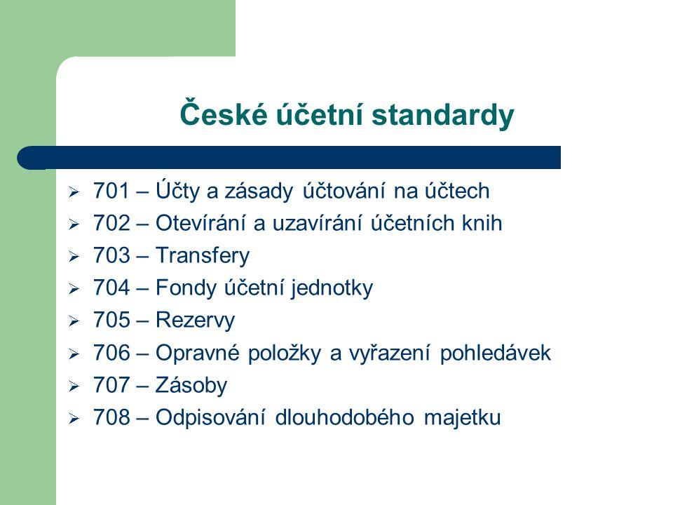České účetní standardy  701 – Účty a zásady účtování na účtech  702 – Otevírání a uzavírání účetních knih  703 – Transfery  704 – Fondy účetní jed