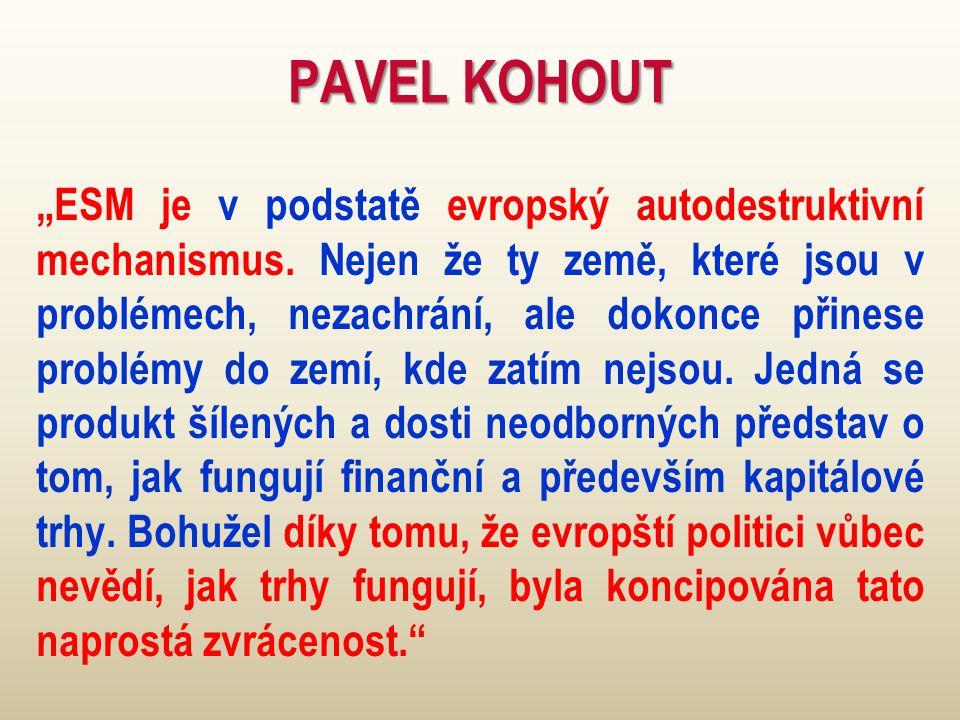 """PAVEL KOHOUT """"ESM je v podstatě evropský autodestruktivní mechanismus."""