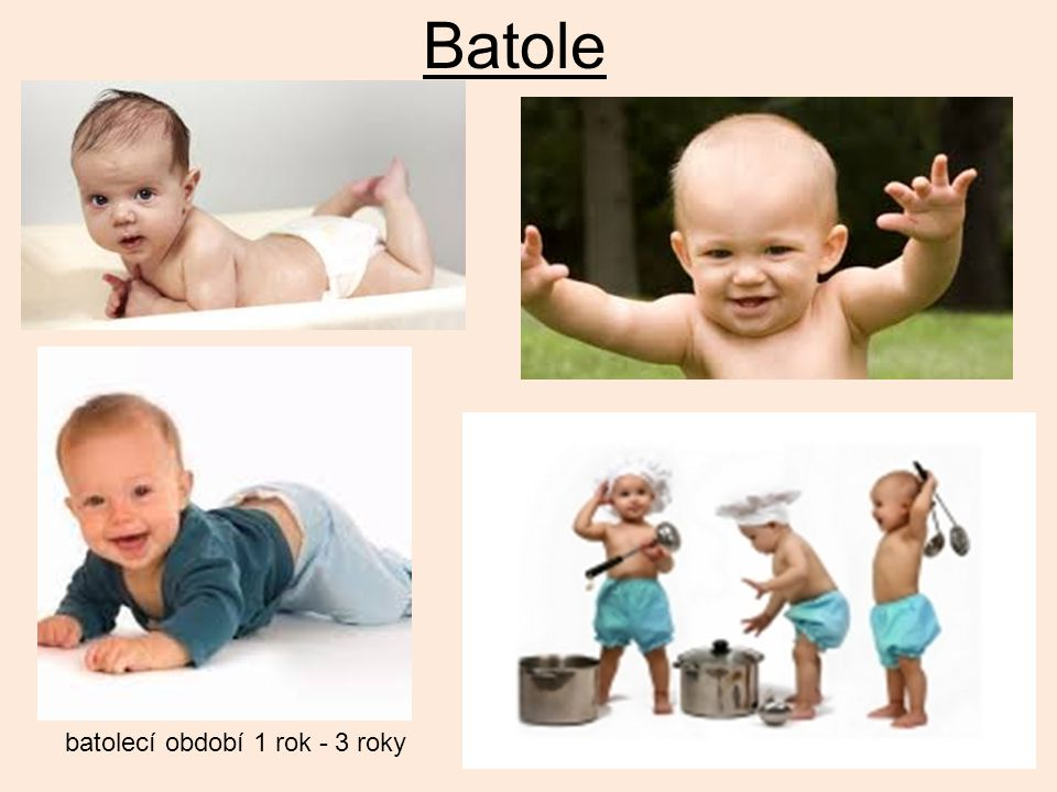 batolecí období 1 rok - 3 roky Batole