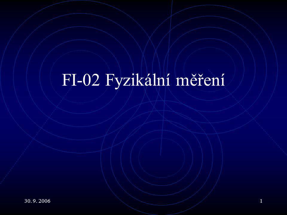 30. 9. 20061 FI-02 Fyzikální měření