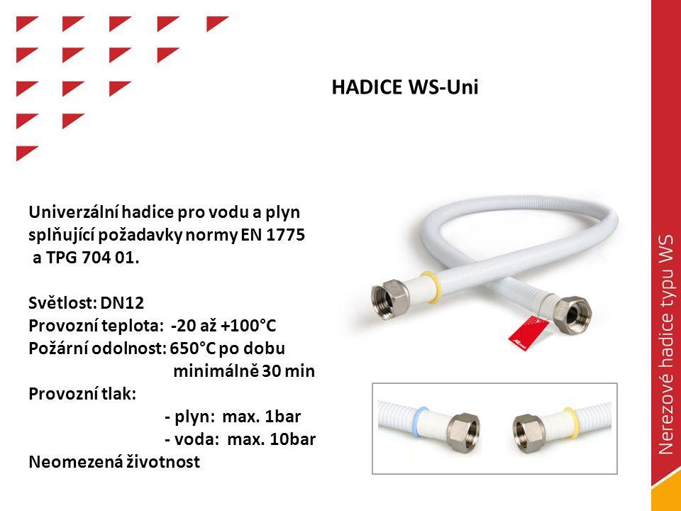 HADICE WS-Uni Univerzální hadice pro vodu a plyn splňující požadavky normy EN 1775 a TPG 704 01.