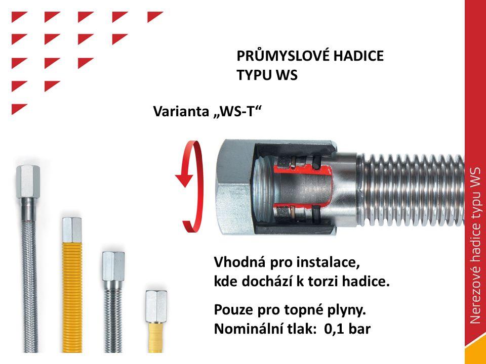 PRŮMYSLOVÉ HADICE TYPU WS Vhodná pro instalace, kde dochází k torzi hadice.