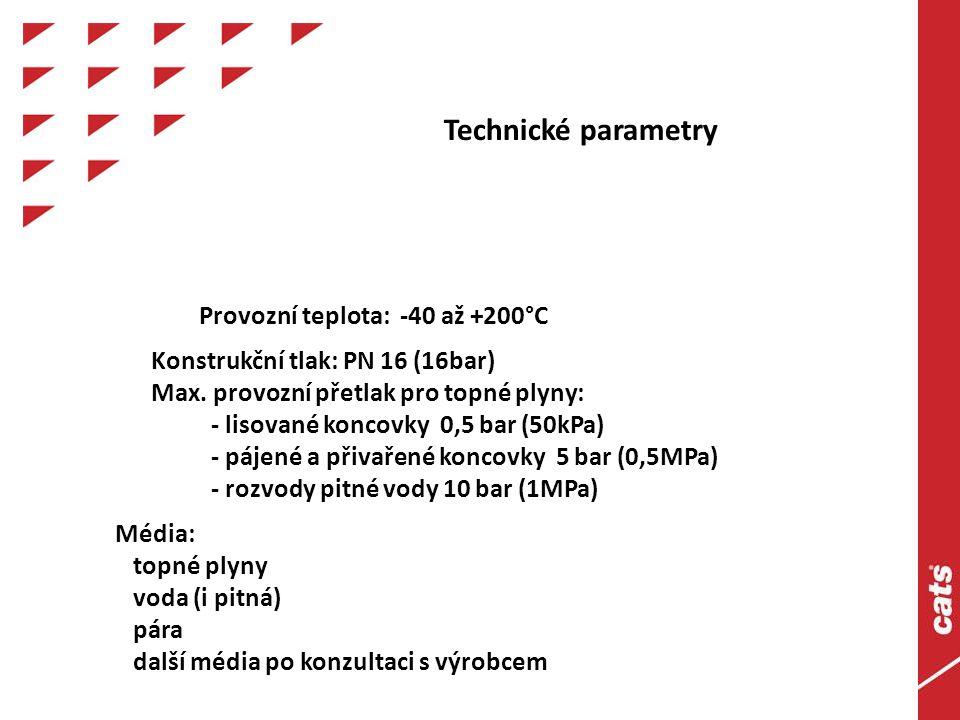 Technické parametry Provozní teplota: -40 až +200°C Konstrukční tlak: PN 16 (16bar) Max.