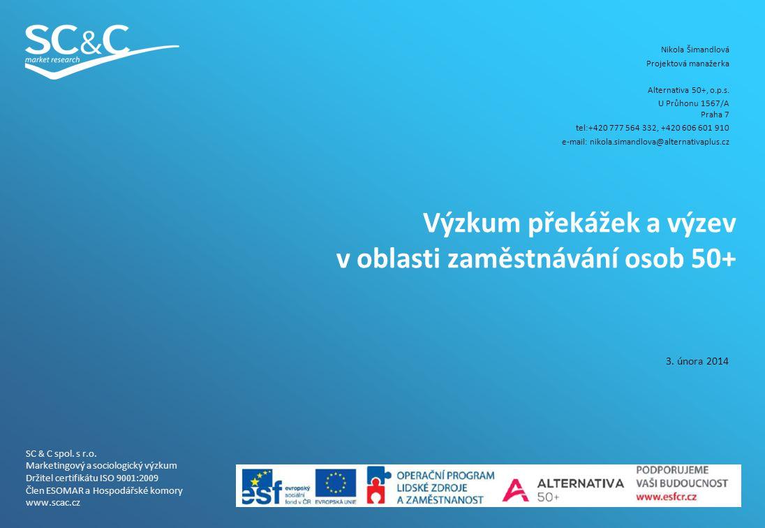 1 SC & C spol. s r.o. Marketingový a sociologický výzkum Držitel certifikátu ISO 9001:2009 Člen ESOMAR a Hospodářské komory www.scac.cz Výzkum překáže