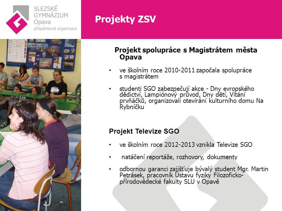 Projekt spolupráce s Magistrátem města Opava ve školním roce 2010-2011 započala spolupráce s magistrátem studenti SGO zabezpečují akce - Dny evropského dědictví, Lampiónový průvod, Dny dětí, Vítání prvňáčků, organizovali otevírání kulturního domu Na Rybníčku Projekt Televize SGO ve školním roce 2012-2013 vznikla Televize SGO natáčení reportáže, rozhovory, dokumenty odbornou garanci zajišťuje bývalý student Mgr.