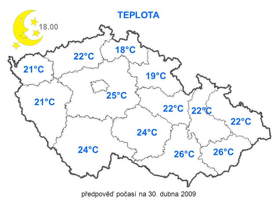předpověď počasí na 30. dubna 2009 TEPLOTA 18.00 21°C 25°C 24°C 22°C 18°C 19°C 24°C 22°C 26°C