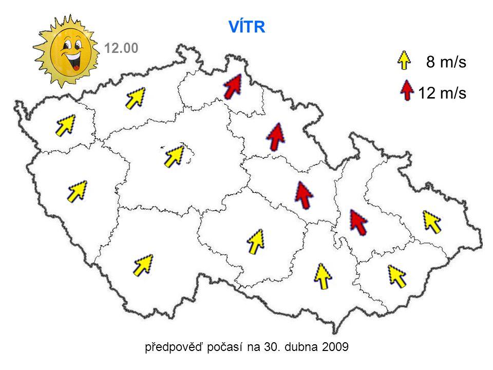 předpověď počasí na 30. dubna 2009 TEPLOTA 21°C 25°C 24°C 22°C 18°C 19°C 24°C 22°C 26°C 12.00