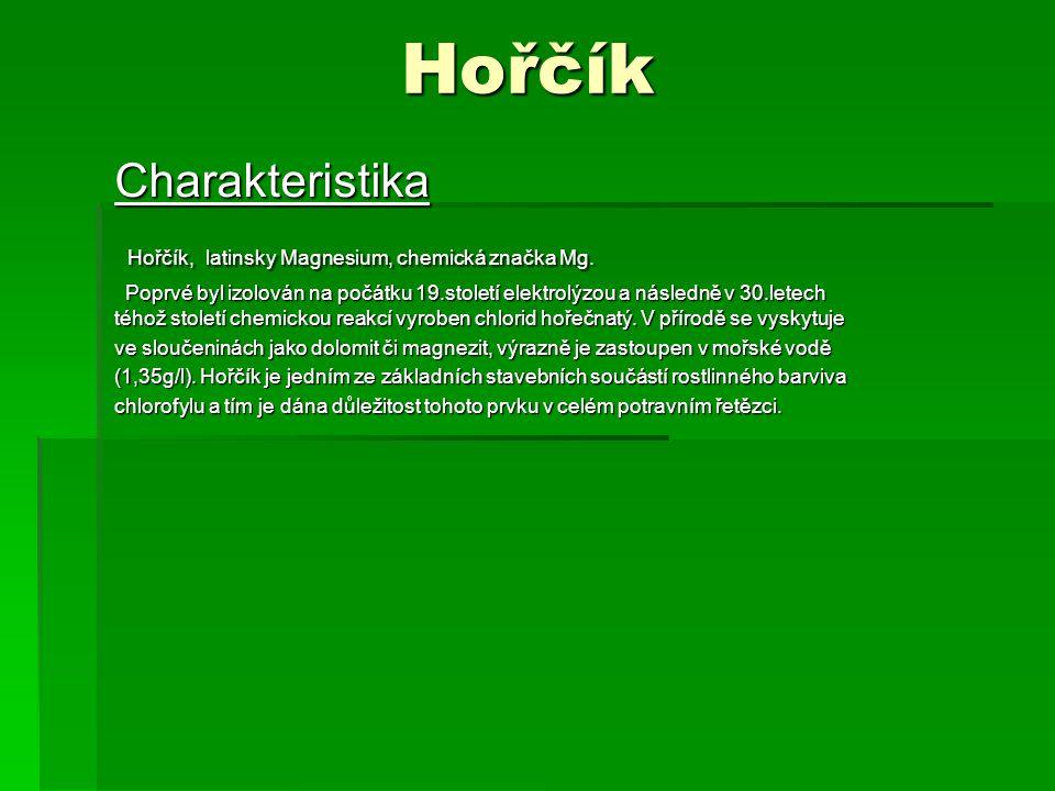 Hořčík Charakteristika Hořčík, latinsky Magnesium, chemická značka Mg. Hořčík, latinsky Magnesium, chemická značka Mg. Poprvé byl izolován na počátku