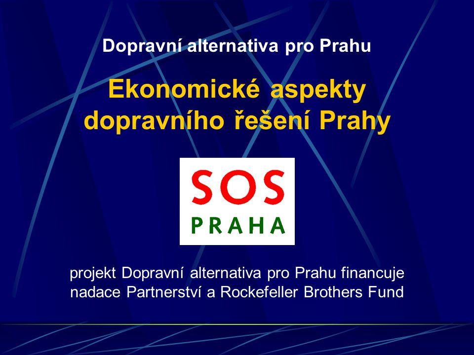 projekt Dopravní alternativa pro Prahu financuje nadace Partnerství a Rockefeller Brothers Fund Dopravní alternativa pro Prahu Ekonomické aspekty dopravního řešení Prahy
