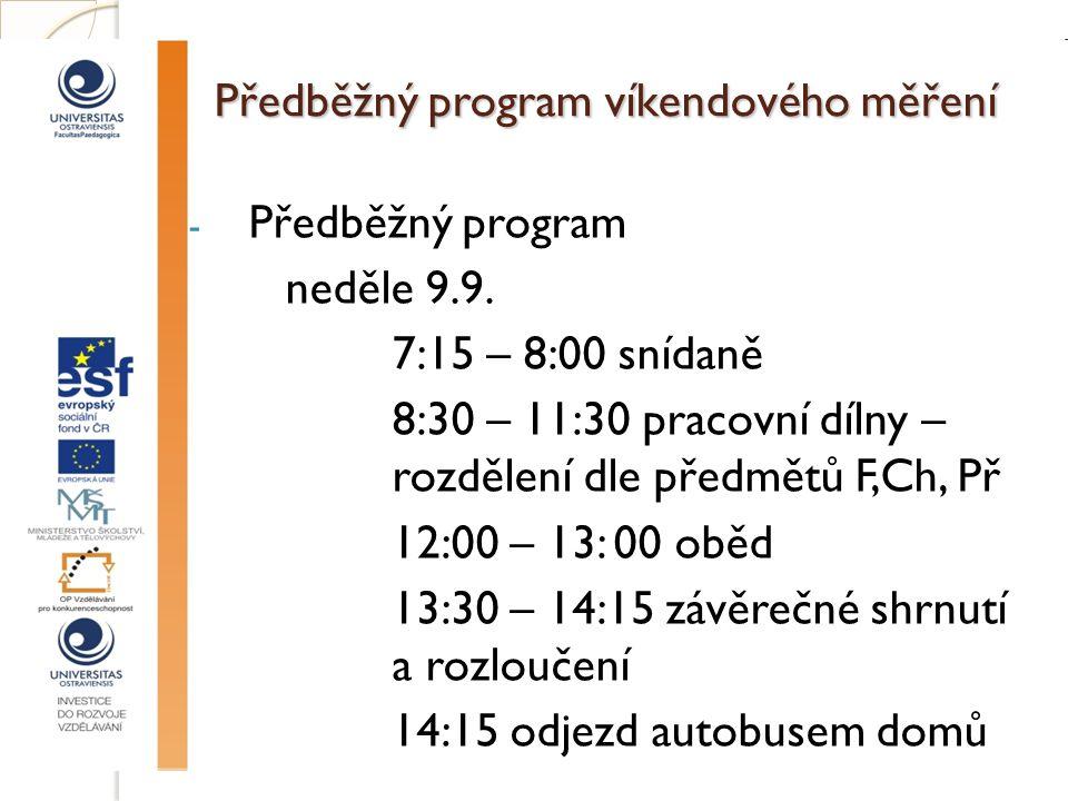 Předběžný program víkendového měření - Předběžný program neděle 9.9.