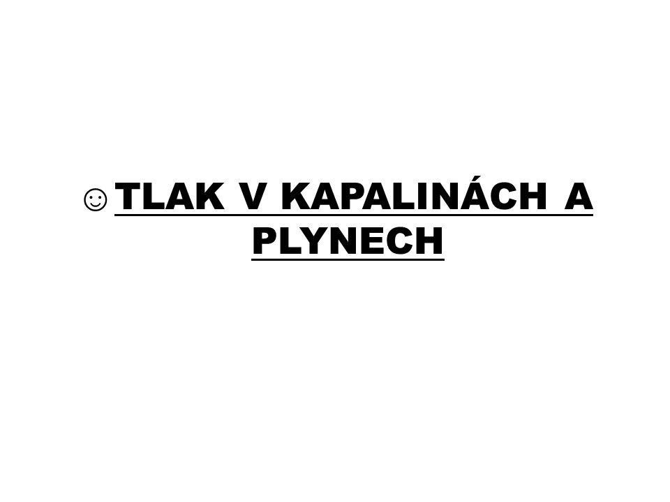 NORMÁLNÍ ATMOSFÉRICKÝ TLAK - byl stanoven dohodou p n = 101,325 kPa