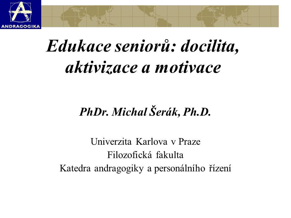 Edukace seniorů: docilita, aktivizace a motivace PhDr.
