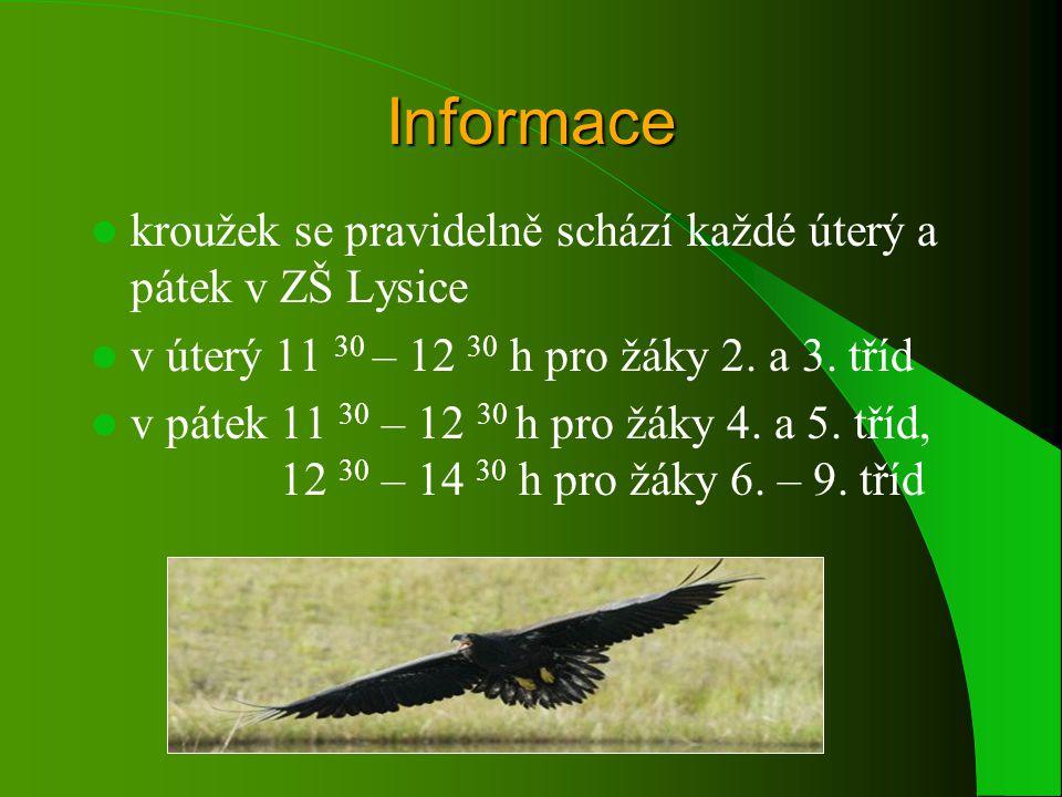Informace kroužek se pravidelně schází každé úterý a pátek v ZŠ Lysice v úterý 11 30 – 12 30 h pro žáky 2.