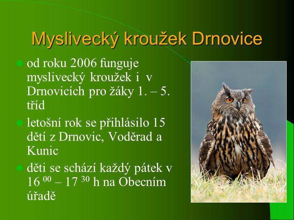 Myslivecký kroužek Drnovice od roku 2006 funguje myslivecký kroužek i v Drnovicích pro žáky 1.