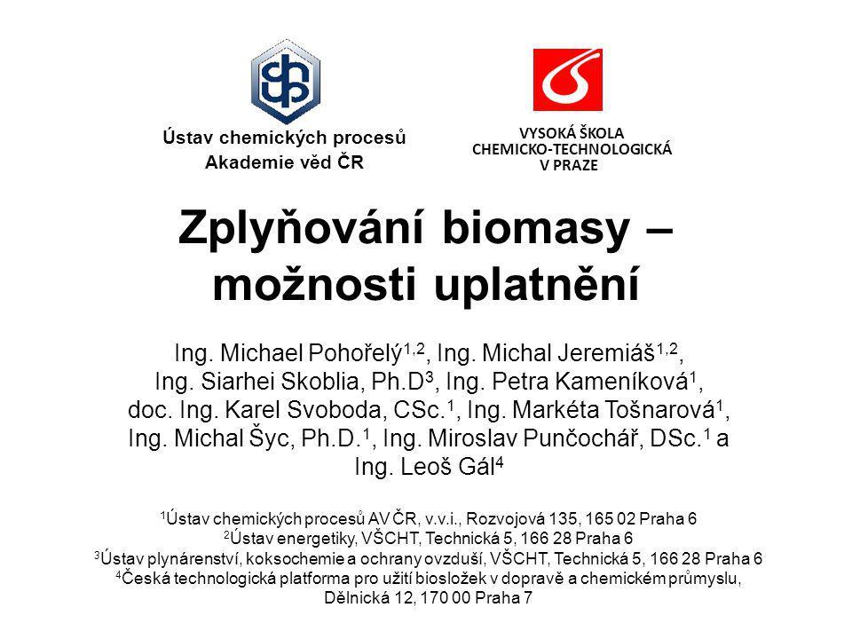 Zplyňování biomasy – možnosti uplatnění Ing.Michael Pohořelý 1,2, Ing.