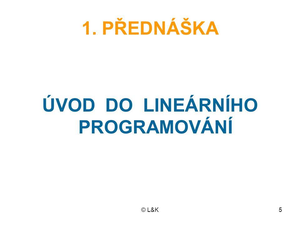 © L&K6 OSNOVA PŘEDNÁŠKY 1.Úvod do matematického modelování 2.