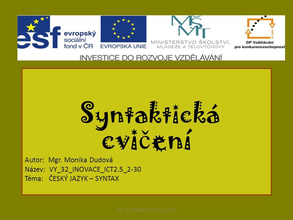 Syntaktická cvi č ení Autor: Mgr.