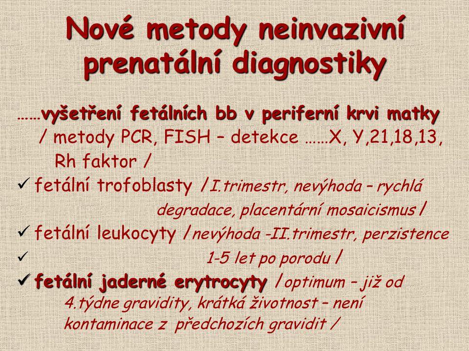 Nové metody neinvazivní prenatální diagnostiky vyšetření fetálních bb v periferní krvi matky ……vyšetření fetálních bb v periferní krvi matky / metody