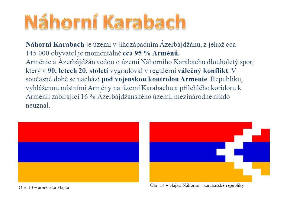 Náhorní Karabach je území v jihozápadním Ázerbájdžánu, z jehož cca 145 000 obyvatel je momentálně cca 95 % Arménů. Arménie a Ázerbájdžán vedou o území