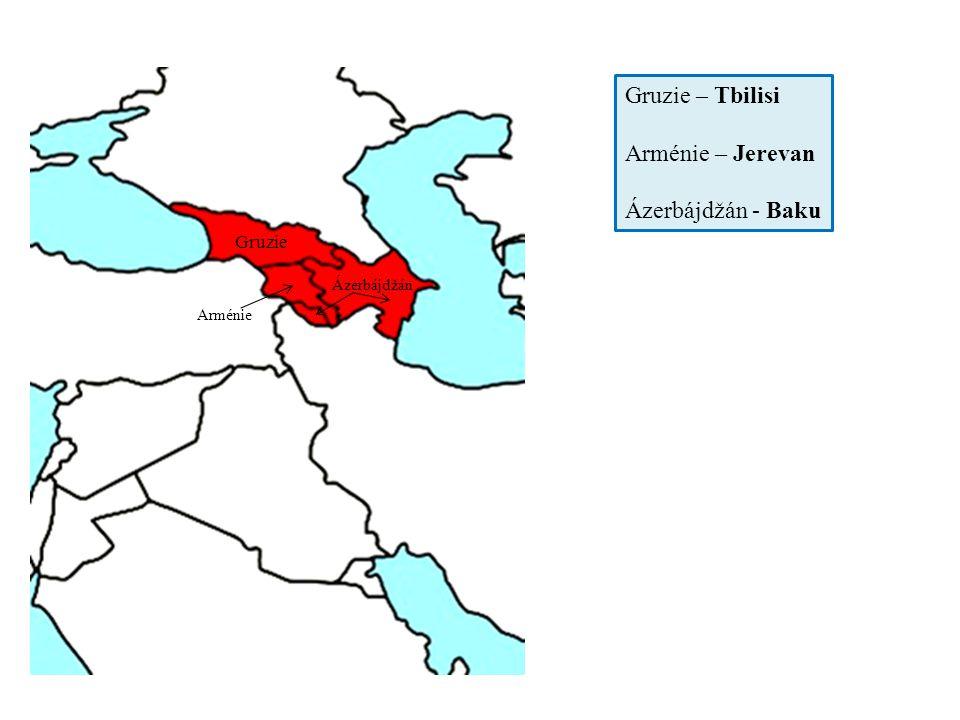 Gruzie Ázerbájdžán Arménie Gruzie – Tbilisi Arménie – Jerevan Ázerbájdžán - Baku