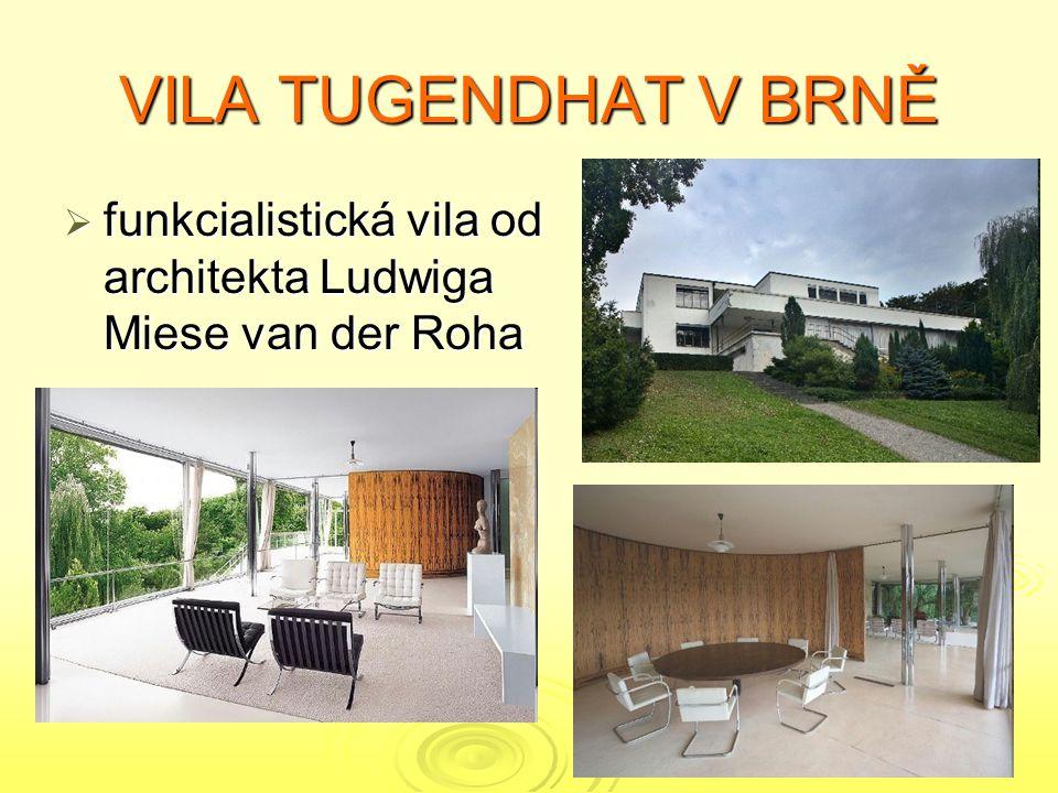 VILA TUGENDHAT V BRNĚ  funkcialistická vila od architekta Ludwiga Miese van der Roha