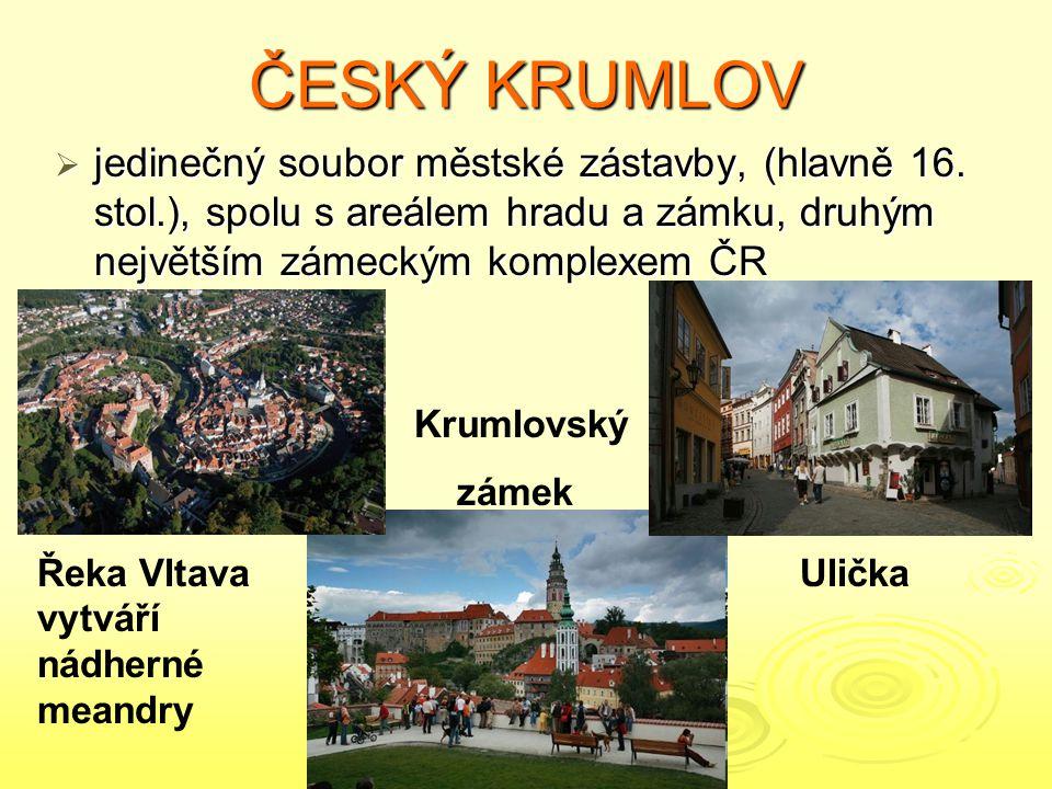 ČESKÝ KRUMLOV  jedinečný soubor městské zástavby, (hlavně 16. stol.), spolu s areálem hradu a zámku, druhým největším zámeckým komplexem ČR Řeka Vlta