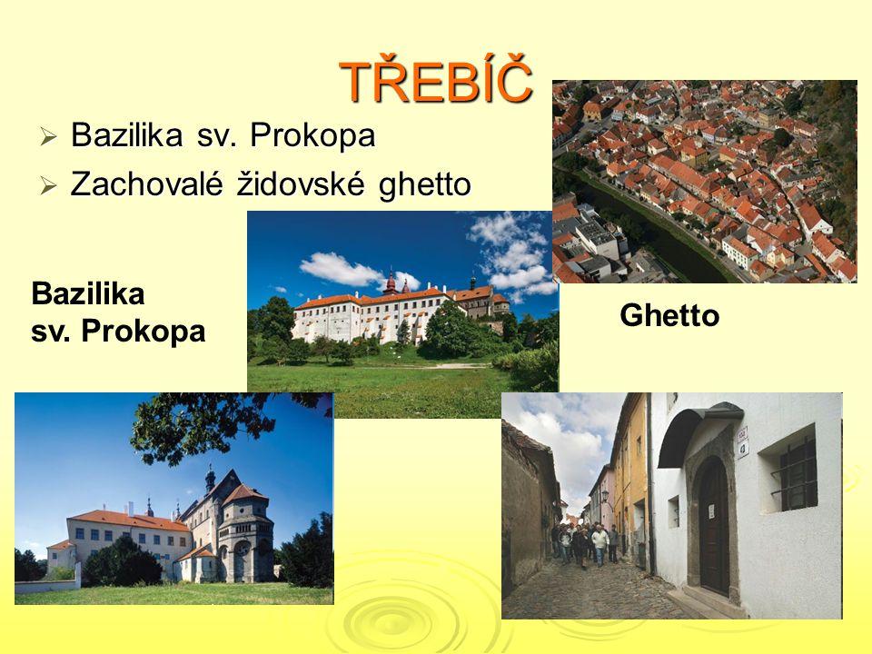 TŘEBÍČ  Bazilika sv. Prokopa  Zachovalé židovské ghetto Bazilika sv. Prokopa Ghetto