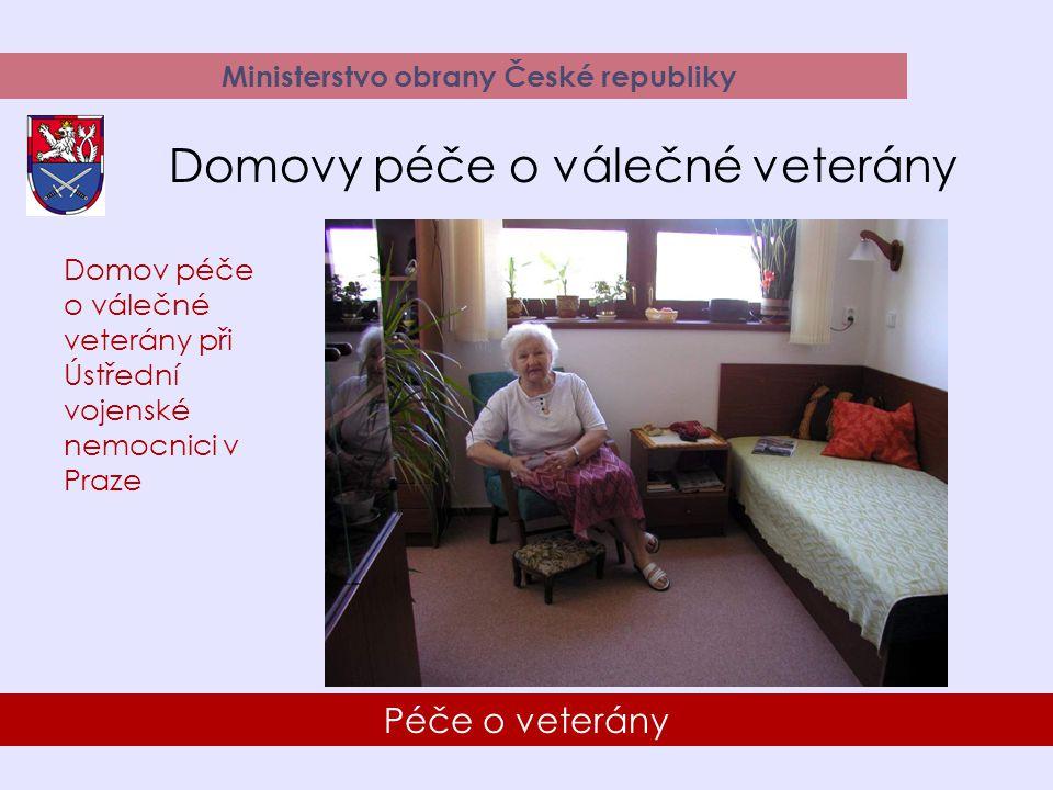 24 Péče o veterány Ministerstvo obrany České republiky Domovy péče o válečné veterány Domov péče o válečné veterány při Ústřední vojenské nemocnici v Praze