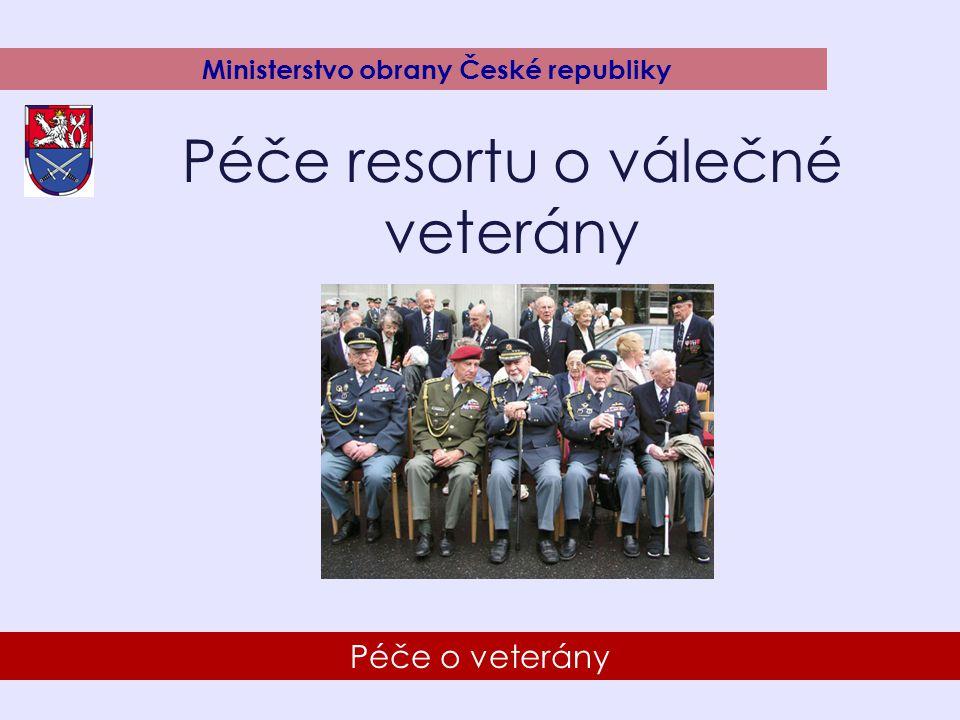 8 Péče o veterány Ministerstvo obrany České republiky Péče resortu o válečné veterány