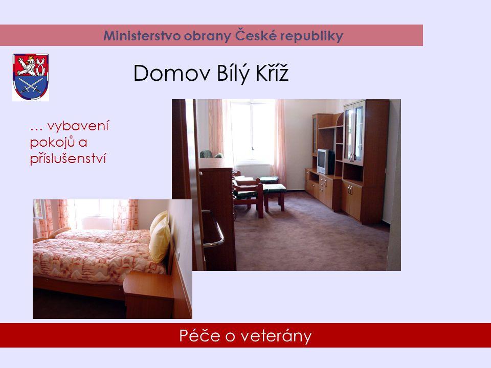 26 Péče o veterány Ministerstvo obrany České republiky Domov Bílý Kříž … vybavení pokojů a příslušenství
