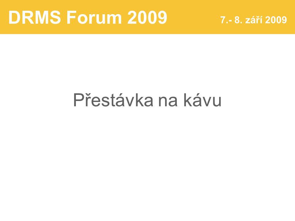 DRMS Forum 2009 7.- 8. září 2009 Přestávka na kávu