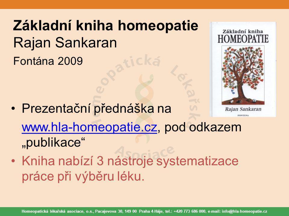 Homeopatická lékařská asociace, o.s., Pacajevova 30, 149 00 Praha 4-Háje, tel.: +420 773 686 000, e-mail: info@hla-homeopatie.cz Základní kniha homeop