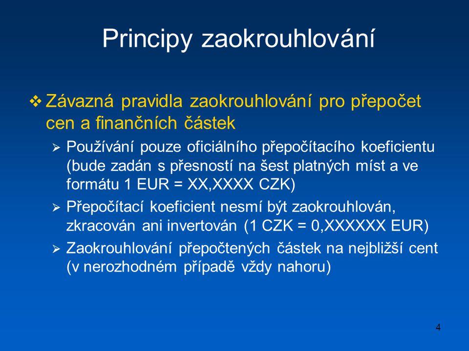 5 Zaokrouhlování versus zarovnávání  Zaokrouhlování (rounding) = elementární matematická procedura upravující částky s jistou výchozí úrovní přesnosti na jiný řád  Podrobně upraveno legislativou EU  minimální prostor pro vlastní uvážení  Realizace principu finanční neutrality (bagatelní poškození některé ze stran transakce)  Zarovnávání (smoothing) = stanovení nových částek  Nešikovné částky (prodejní automaty, výplata starobních důchodů, pokuty, aj.)  Matoucí terminologie, která také hovoří často o zaokrouhlování (zaokrouhlování vždy nahoru, vždy dolů, apod.)  Rozsah zarovnávání je věcí politického rozhodnutí