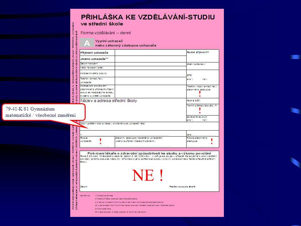 79-41-K/81 Gymnázium matematické / všeobecné zaměření ! ! NE ! !!