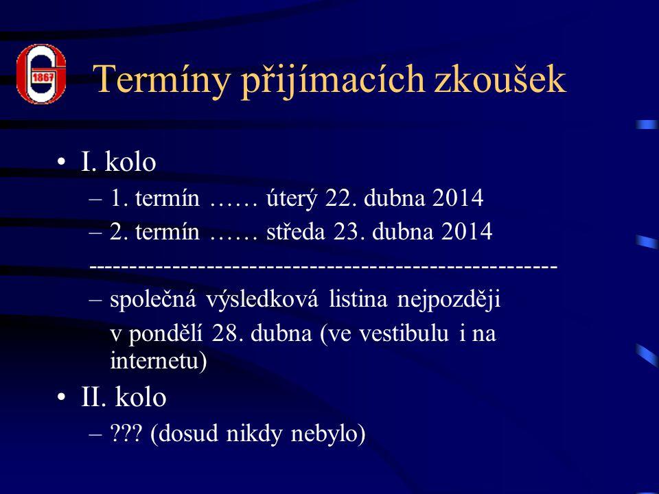 Termíny přijímacích zkoušek I.kolo –1. termín …… úterý 22.