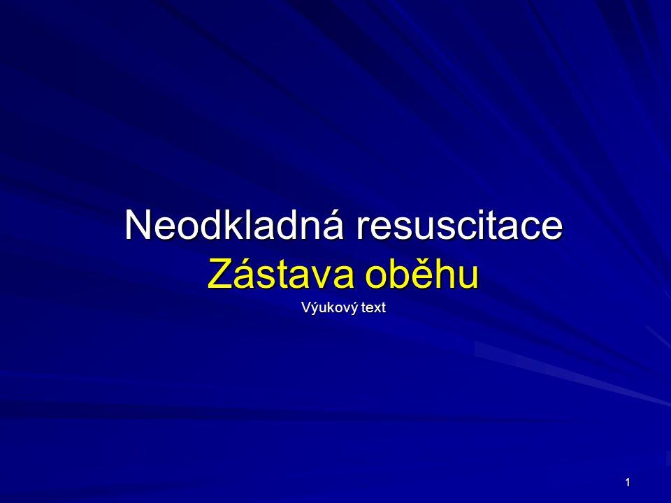 1 Neodkladná resuscitace Zástava oběhu Výukový text