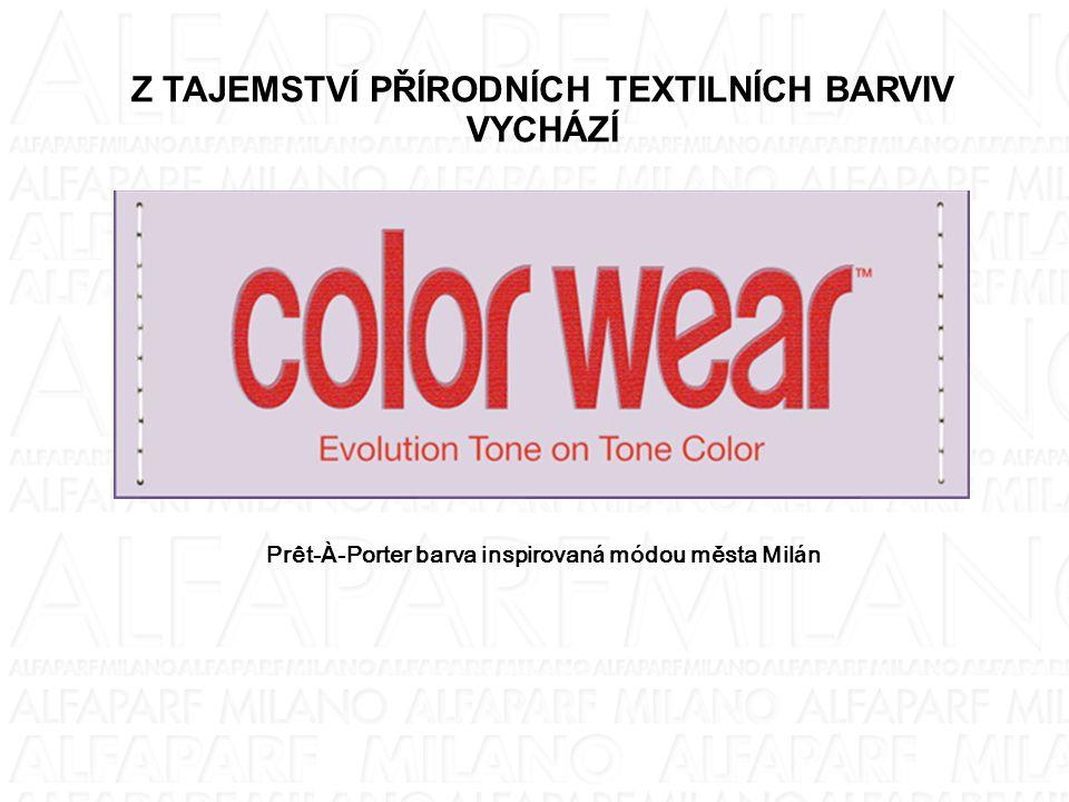 Z TAJEMSTVÍ PŘÍRODNÍCH TEXTILNÍCH BARVIV VYCHÁZÍ Prêt- À -Porter barva inspirovan á m ó dou města Mil á n