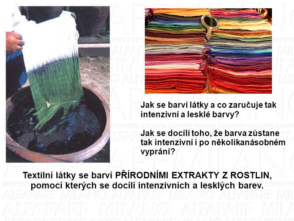 Textilní barviva odolávají několikanásobnému vyprání díky fixačním složkám, které přilnou na vlákno a díky tomu se ve vodě nerozpustí.