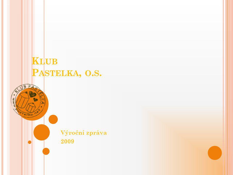 K LUB P ASTELKA, O. S. Výroční zpráva 2009