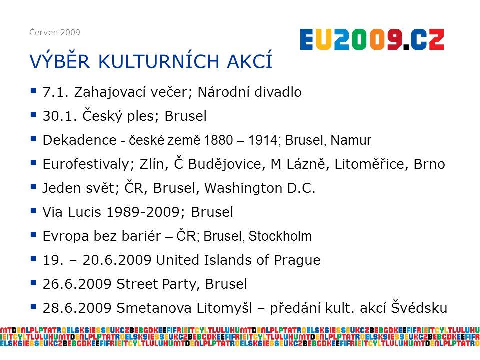 Červen 2009 VÝBĚR KULTURNÍCH AKCÍ  7.1. Zahajovací večer; Národní divadlo  30.1.