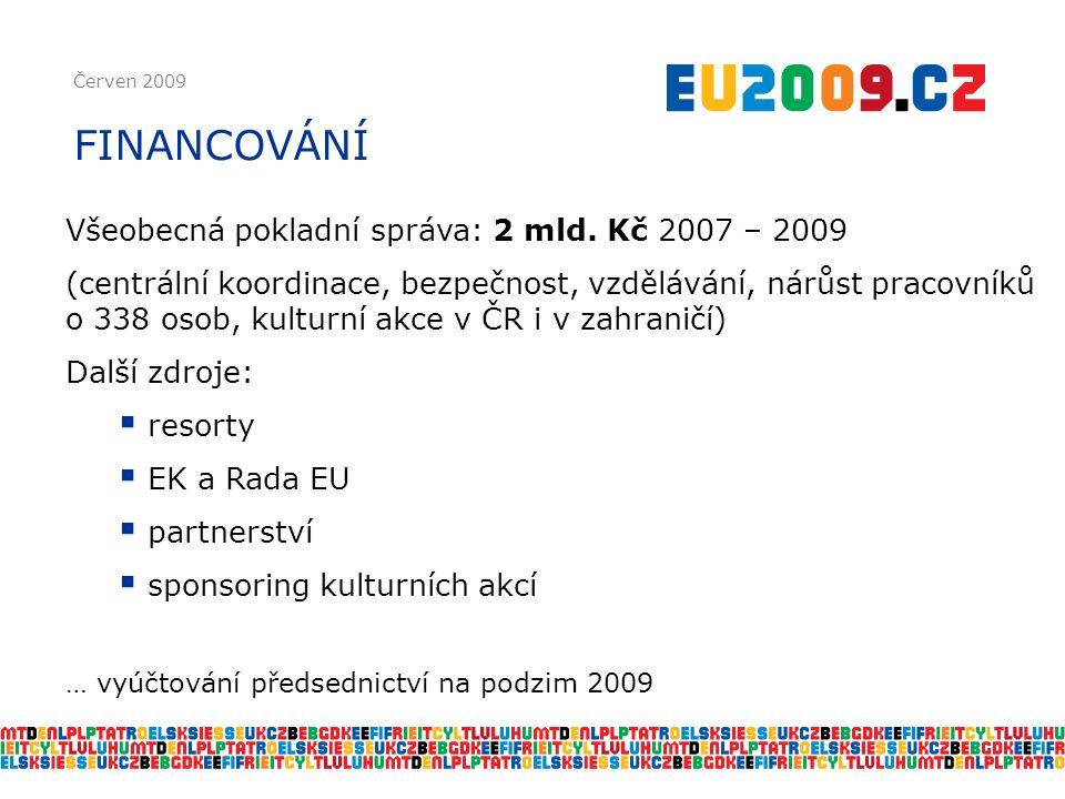 Červen 2009 FINANCOVÁNÍ Všeobecná pokladní správa: 2 mld.