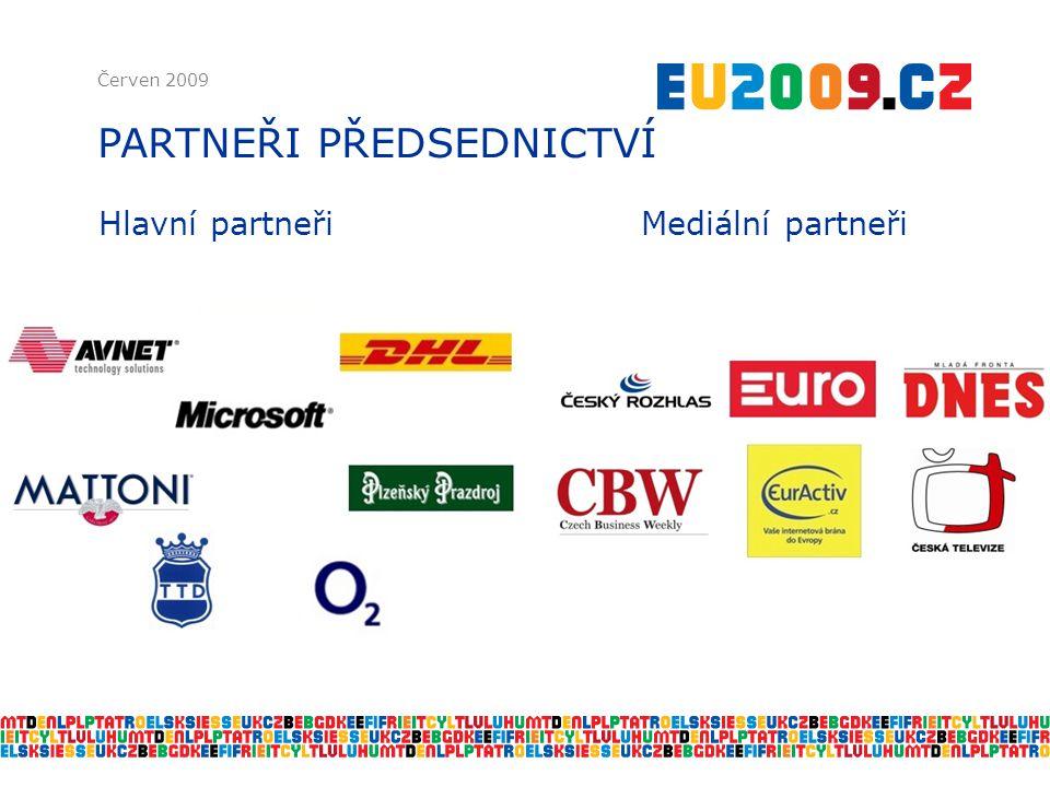 Hlavní partneři Mediální partneři Červen 2009 PARTNEŘI PŘEDSEDNICTVÍ