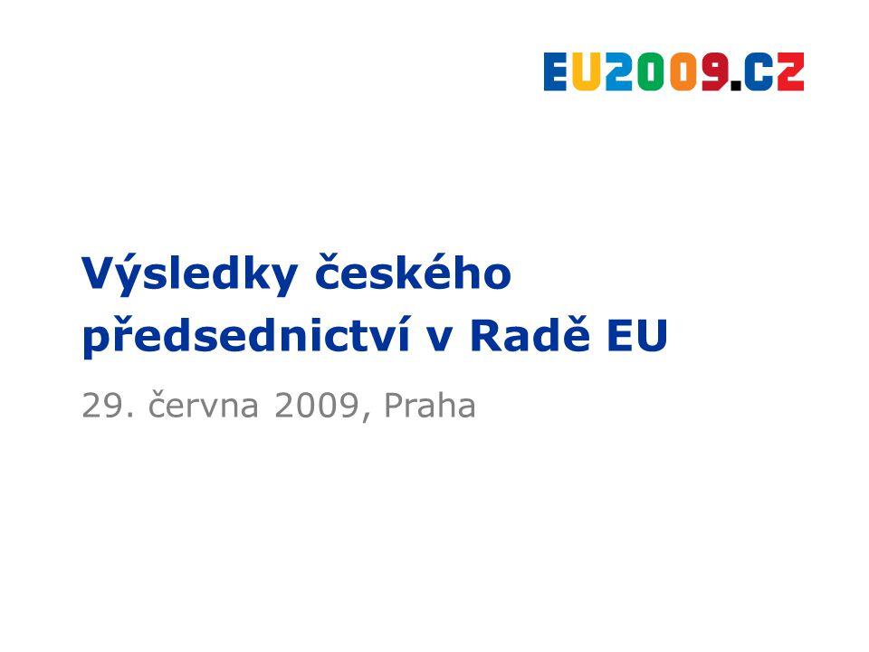 Výsledky českého předsednictví v Radě EU 29. června 2009, Praha