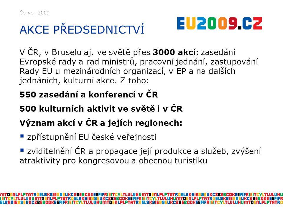 Červen 2009 AKCE PŘEDSEDNICTVÍ V ČR, v Bruselu aj.