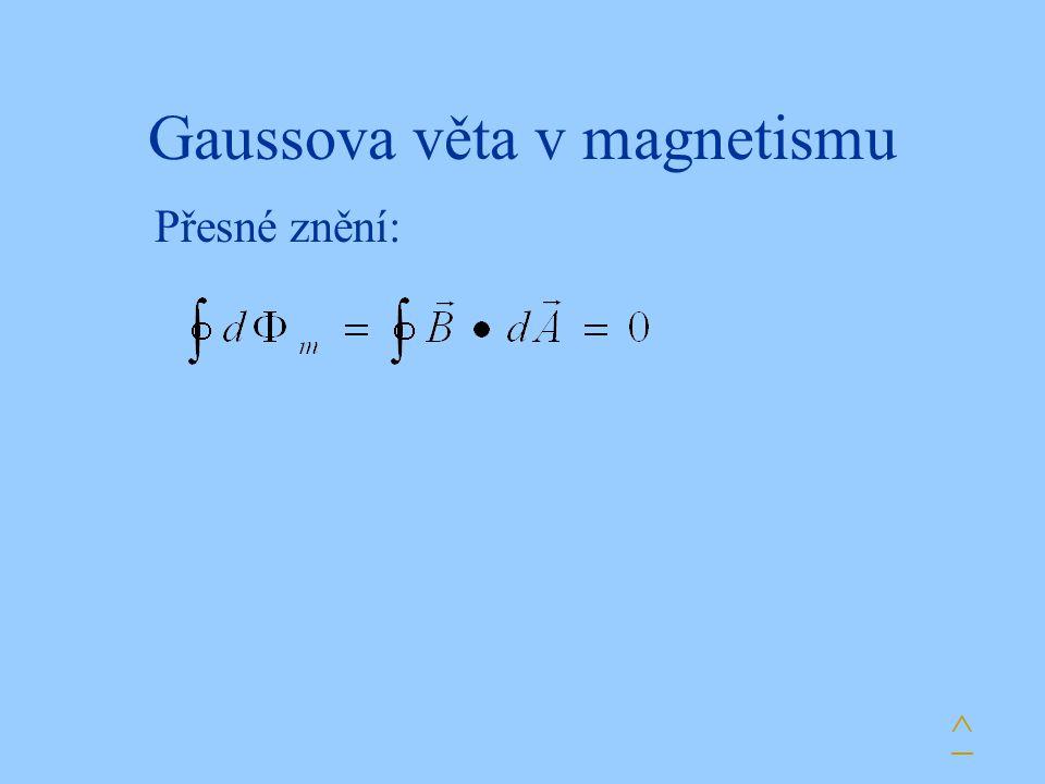 Gaussova věta v magnetismu Přesné znění: ^
