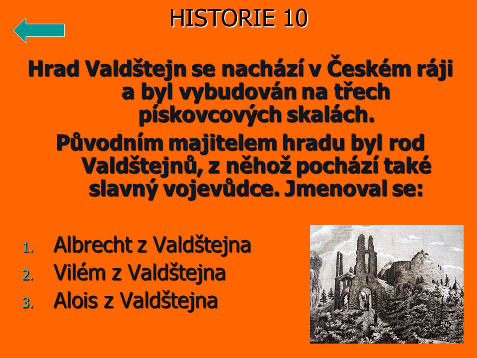 Hrad Valdštejn se nachází v Českém ráji a byl vybudován na třech pískovcových skalách.