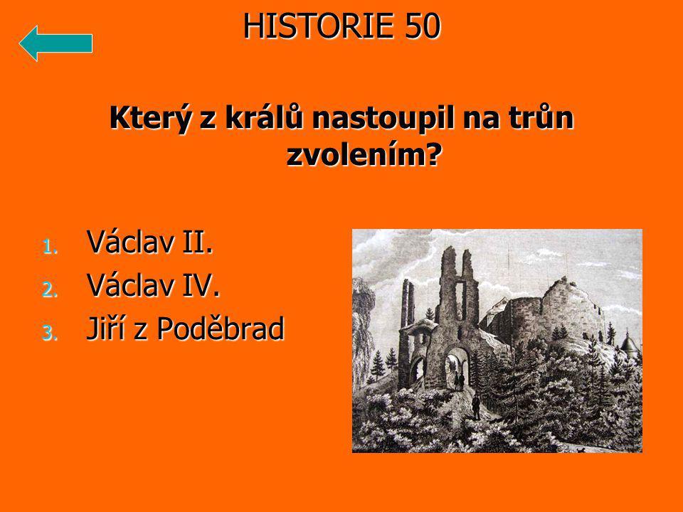 Který z králů nastoupil na trůn zvolením. 1. Václav II.