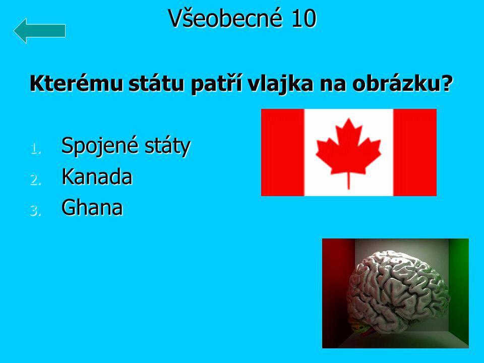 Kterému státu patří vlajka na obrázku 1. Spojené státy 2. Kanada 3. Ghana Všeobecné 10