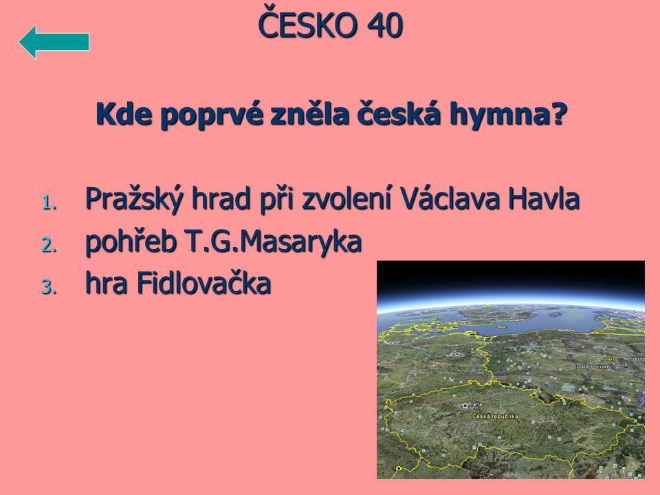 Kde poprvé zněla česká hymna. 1. Pražský hrad při zvolení Václava Havla 2.